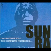 Sun Ra: College Tour, Vol. 1: The Complete Nothing Is... [Digipak]