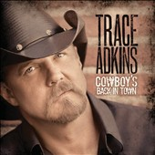 Trace Adkins: Cowboy's Back in Town [Deluxe Edition]
