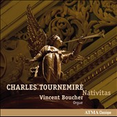 Charles Tournemire: Nativitas / Boucher, organ