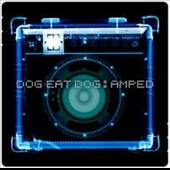 Dog Eat Dog (Metal): Amped