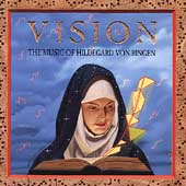Vision - The Music of Hildegard von Bingen