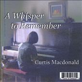 Curtis Macdonald (Keyboards): A Whisper to Remember