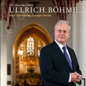 Bach: Die Achtzehn Leipziger Chorale / Ullrich Bohme
