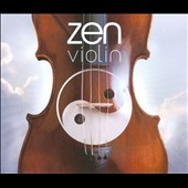 Zen Violin / 3 CDs of serene melodies by Debussy, Joachim, Korngold, Kreisler et al.