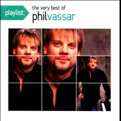 Phil Vassar: Playlist: The Very Best of Phil Vassar *
