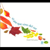 El Aire Que Vino del Sur: works by Ginastera, Guastavino, Lockhart, Fabini / Daniel Noli, piano