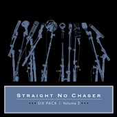 Straight No Chaser (Acappella): Six Pack, Vol. 2 [EP]