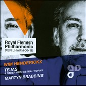 Wim Henderickx: Tejas & Other Orchestral Works / Martyn Brabbins