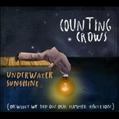 Counting Crows: Underwater Sunshine (Or What We Did on Our Summer Vacation) [Digipak]