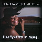 Lenora Zenzalai Helm: I Love Myself When I'm Laughing...