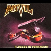Anvil: Plugged in Permanent [Digipak]