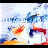 Jukebox the Ghost: Safe Travels [Digipak]