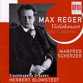 Reger: Violin Concerto / Manfred Scherzer, Herbert Blomstedt