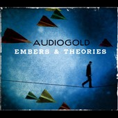 Audiogold: Embers & Theories [Digipak]