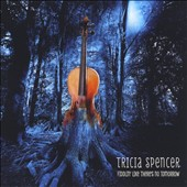 Tricia Spencer: Fiddlin' Like There's No Tomorrow