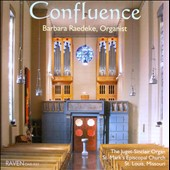 Confluence - Organ music of Bruhns, Brahms, Franck, Vierne, Wodor / Barbara Raedeke, organ at St. Mark's, Saint Louis