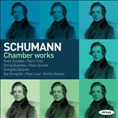 Schumann: Violin Sonatas; Piano Trios; Quartets; Piano Quintet / Ilya Gringolts, violin; Dmitry Kouzov, cello; Peter Laul, piano [5 CDs]