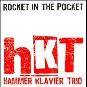 Das Hammerklavier Trio: Rocket in the Pocket [Digipak]