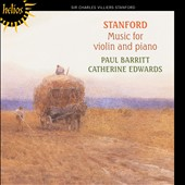 Stanford: Violin Sonatas Nos.1 -2; Caoine 'A Lament'; Five Characteristic Pieces / Paul Barritt, violin; Catherine Edwards, piano