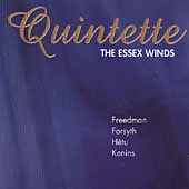 Quintette - Freedman, Forsyth, Hetu, Kenins / Essex Winds