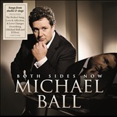 Michael Ball: Both Sides Now *
