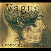 Vagus: Pronounced: Vegas [Digipak]