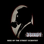 3Sixdy: Rise Of The Street Scientist