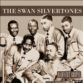 The Swan Silvertones: Harvest Collection: The Swan Silvertones [Digipak]