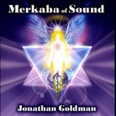 Jonathan Goldman: Merkaba of Sound