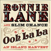 Ronnie Lane/Ronnie Lane & Slim Chance: Ooh La La: An Island Harvest [Digipak]