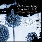 Rued Langgaard: String Quartets, Vol. 2 / Nightingale String Quartet