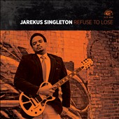Jarekus Singleton: Refuse to Lose *