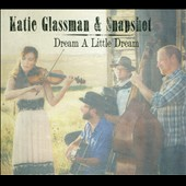 Katie Glassman/Snapshot: Dream A Little Dream [Digipak]