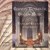German Romantic Organ Music / Robert Parkins