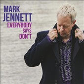Mark Jennett: Everybody Says Don't