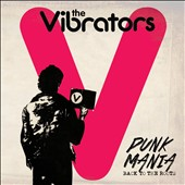 The Vibrators: Punk Mania: Back to the Roots