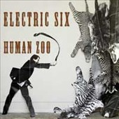 Electric Six: Human Zoo *