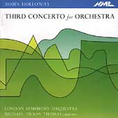Holloway: Third Concerto for Orchestra / Thomas, LSO