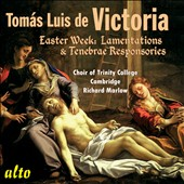 Victoria: Easter Week Lamentations & Responsories / Choir of Trinity College, Marlow