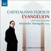 Castelnuovo-Tedesco: Evangélion, the story of Jesus (1947) / Alessandro Marangoni, piano