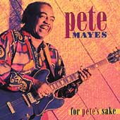 Pete Mayes: For Pete's Sake
