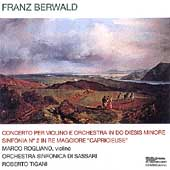 Berwald: Violin Concerto, Symphony no 2 / Rogliano, Tigani