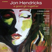 Jon Hendricks: Good Git Together: 2 Original Albums *