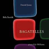 Daniel Jones, Béla Bartók: Bagatelles / Llyr Williams, piano