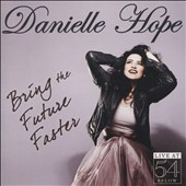 Danielle Hope: Bring The Future Faster: Live At 54 Below