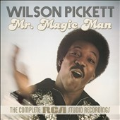 Wilson Pickett: Mr. Magic Man: The Complete RCA Studio Recordings *