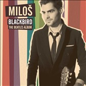 Milos Karadaglic (Guitar): Blackbird: The Beatles Album