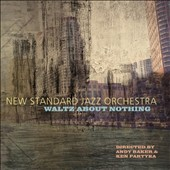 New Standard Jazz Orchestra: Waltz About Nothing