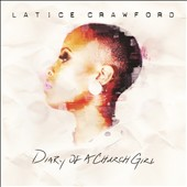 Latice Crawford: Diary of a Church Girl [EP] *