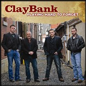 Claybank: Playing Hard to Forget [Digipak]